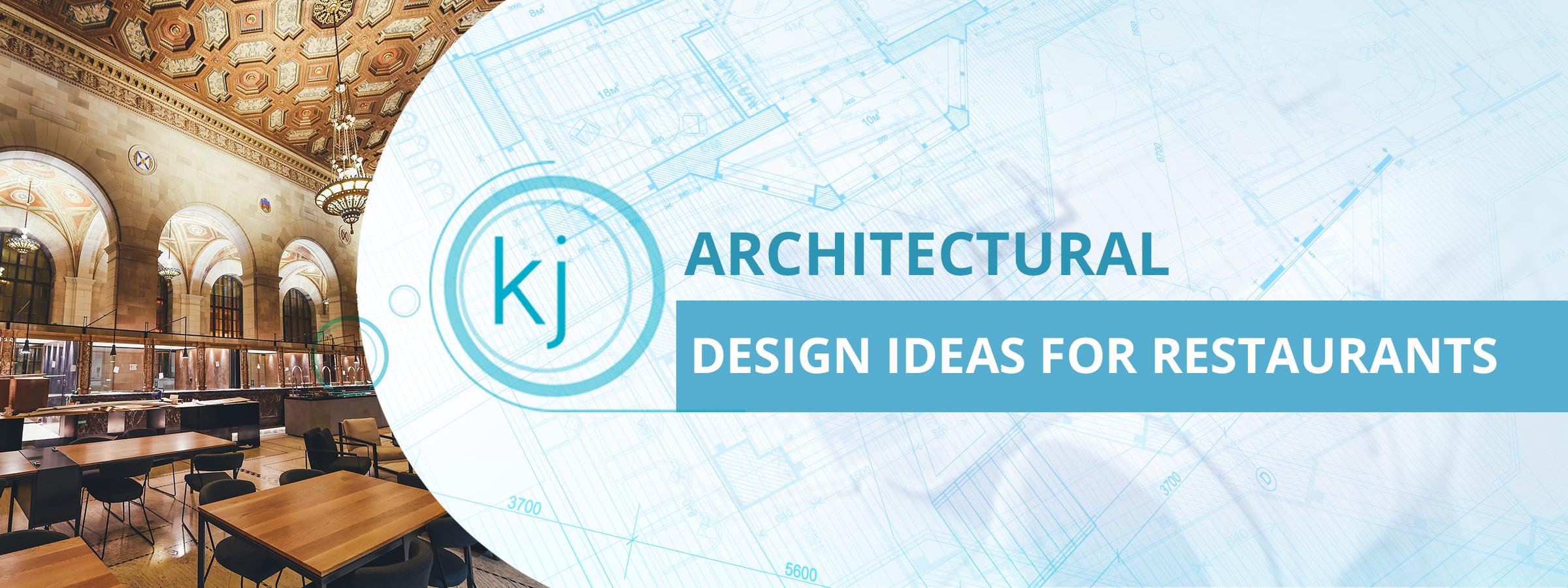 Architectural Design Ideas for Restaurants